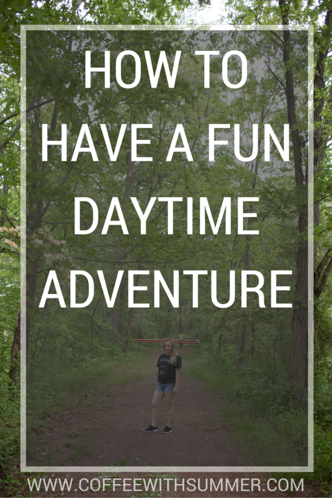 How To Have A Fun Daytime Adventure - Coffee With Summer