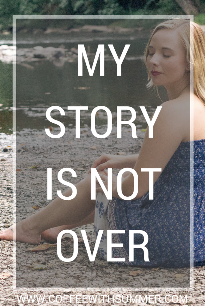 My Story Is Not Over | Coffee With Summer