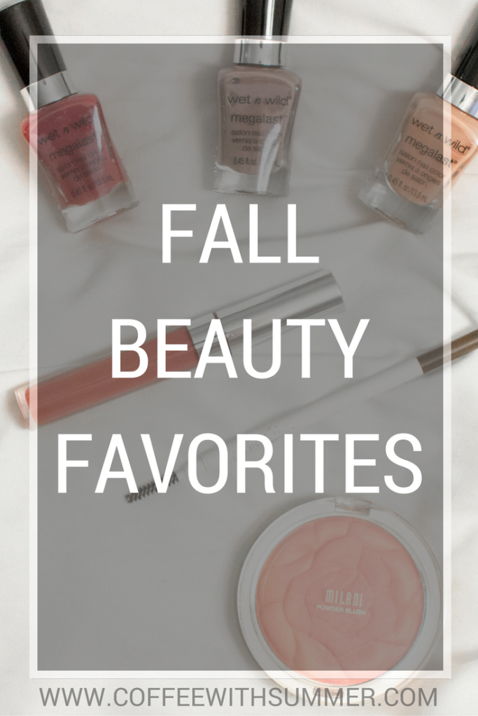 Fall Beauty Favorites | Coffee With Summer