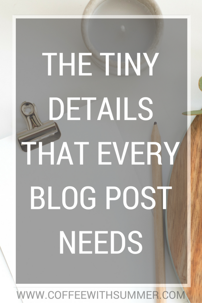 The Tiny Details That Every Blog Post Needs | Coffee With Summer