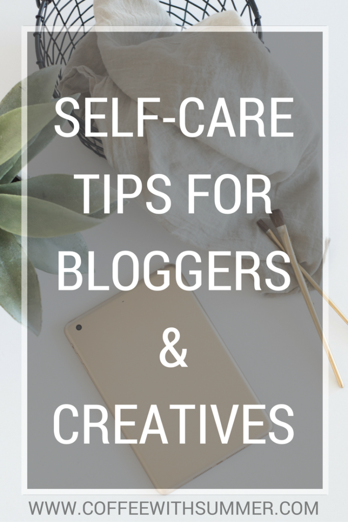 Self-Care For Bloggers & Creatives | Coffee With Summer
