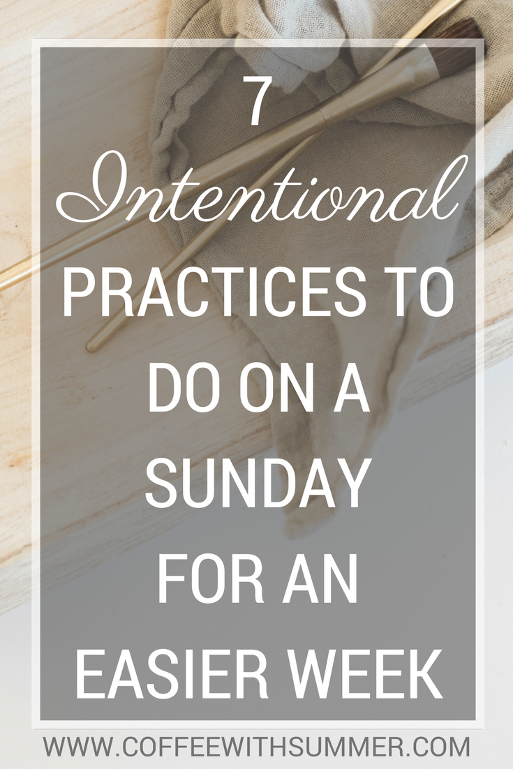 7 Intentional Practices To Do On A Sunday For An Easier Week | Coffee With Summer