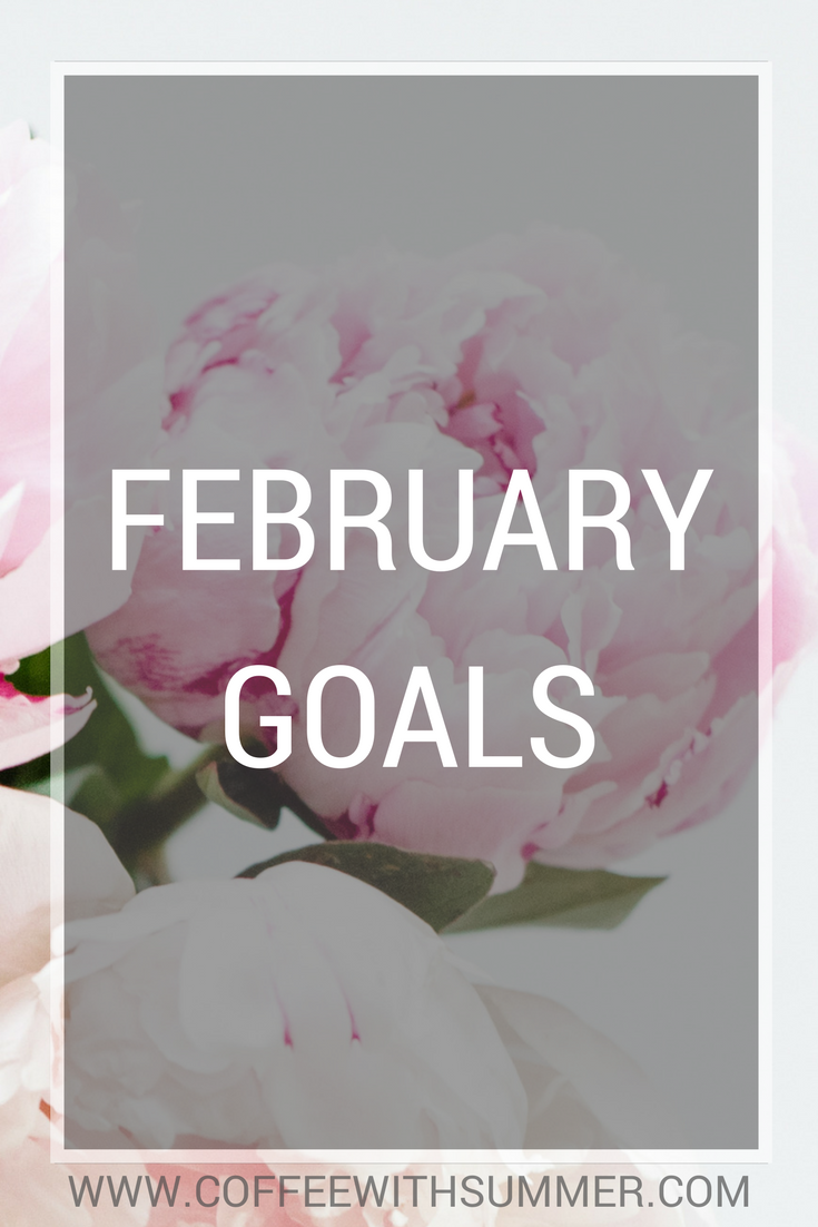 February Goals | Coffee With Summer