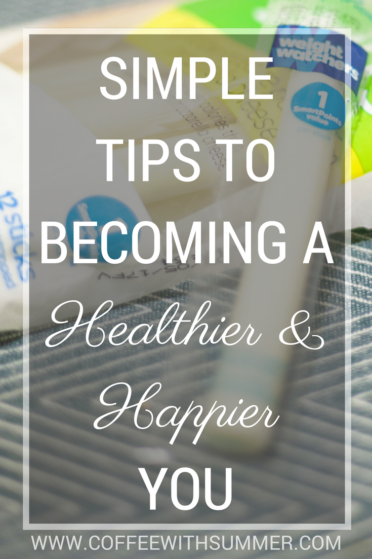 Simple Tips To Becoming A Healthier (& Happier) You | Coffee With Summer