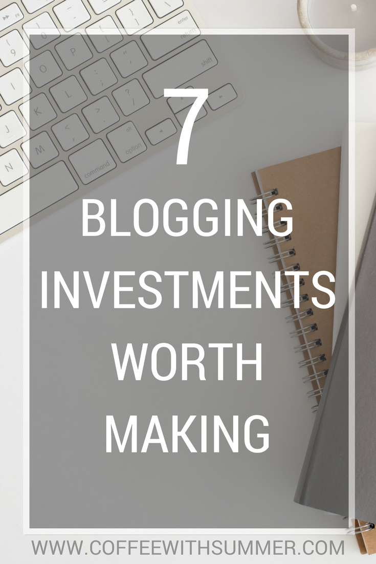 7 Blogging Investments Worth Making | Coffee With Summer