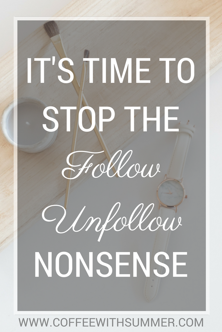 It's Time To Stop The FollowUnfollow Nonsense | Coffee With Summer