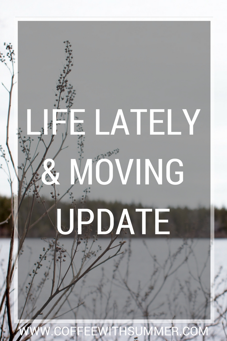 Life Lately & Moving Update | Coffee With Summer