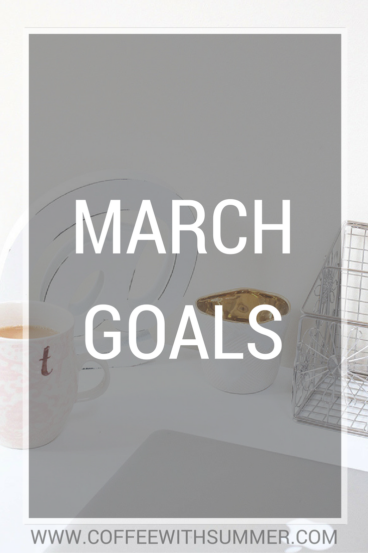 March Goals | Coffee With Summer