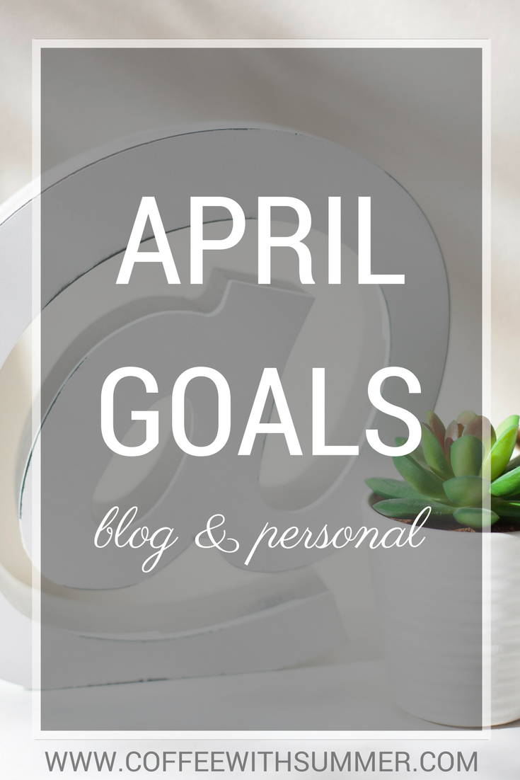 April Goals | Coffee With Summer