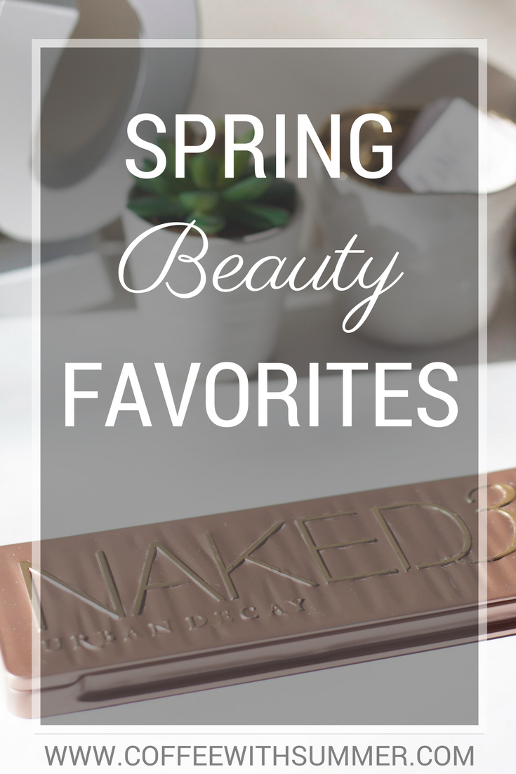Spring Beauty Favorites | Coffee With Summer