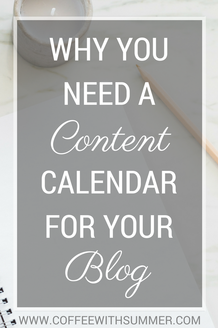 Why You Need A Content Calendar For Your Blog | Coffee With Summer