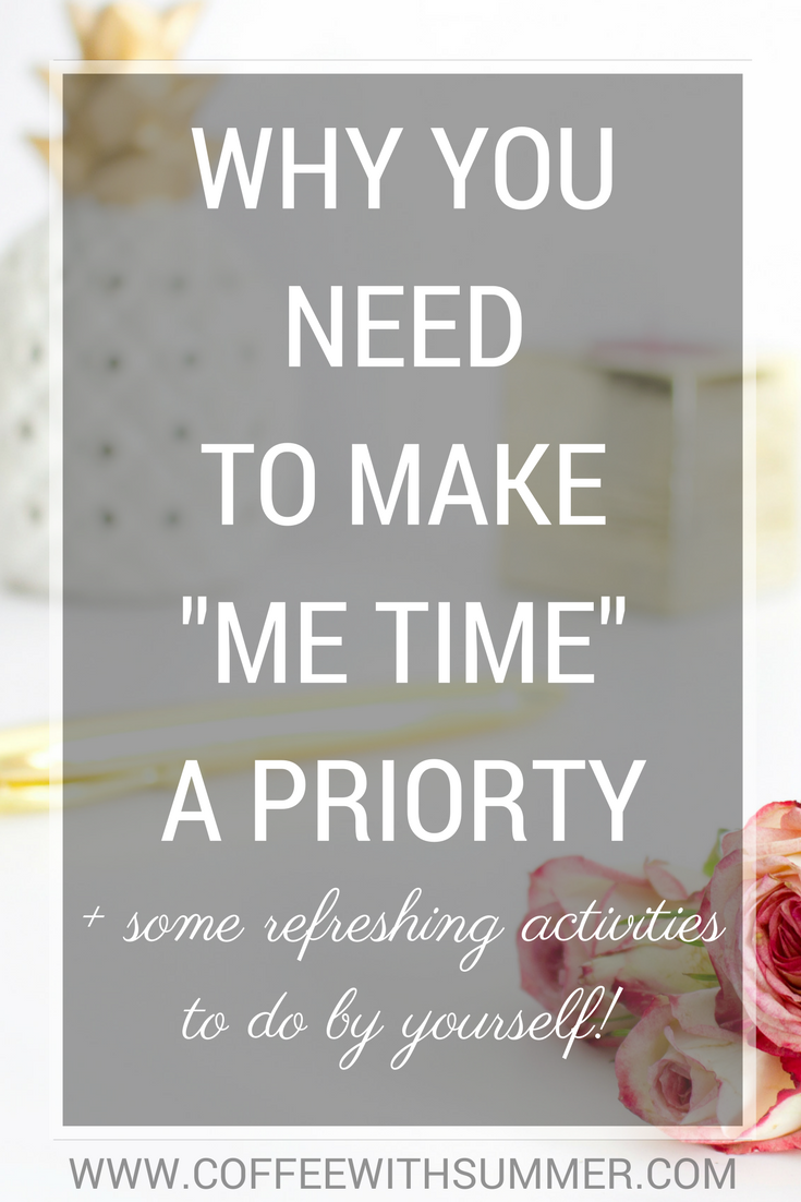 "Why You Need To Make ""Me Time"" A Priority 