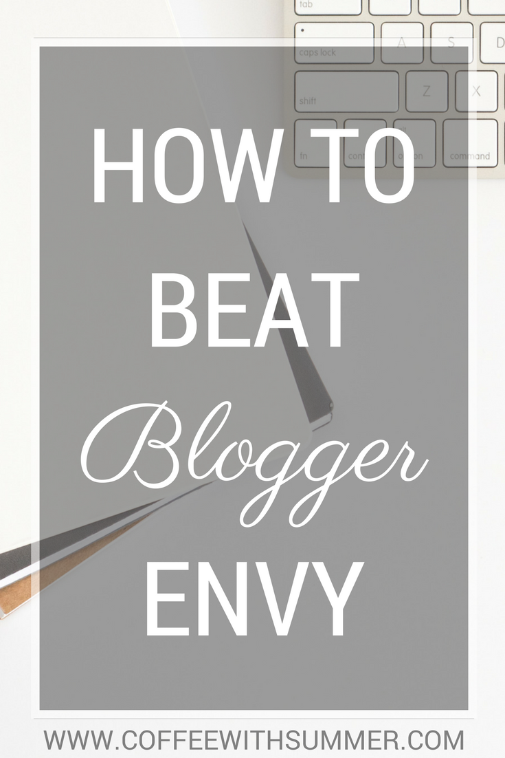 How To Beat Blogger Envy | Coffee With Summer