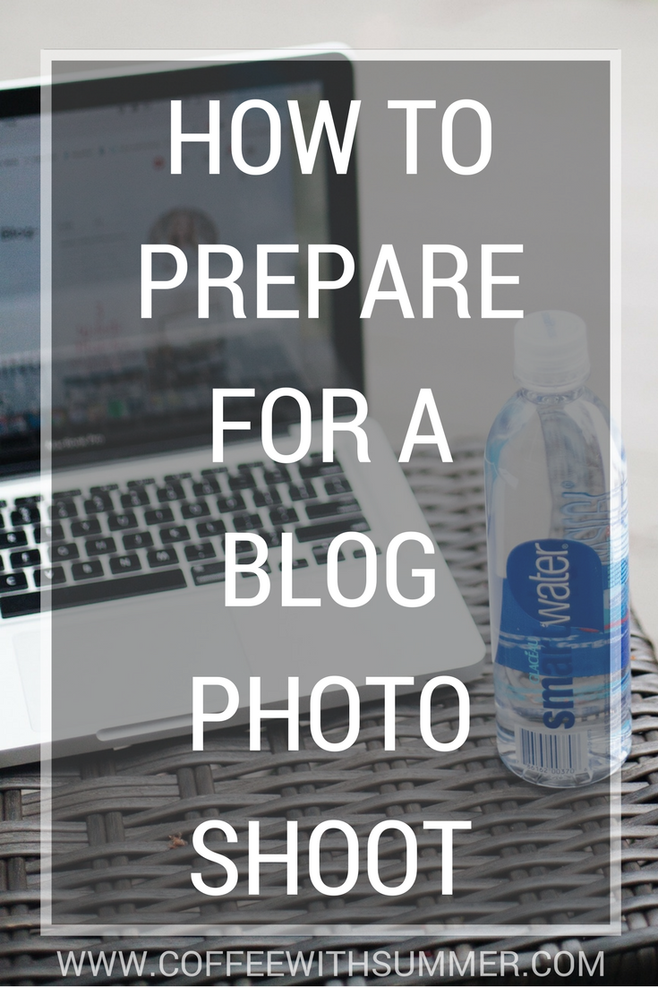How To Prepare For A Blog Photo Shoot | Coffee With Summer