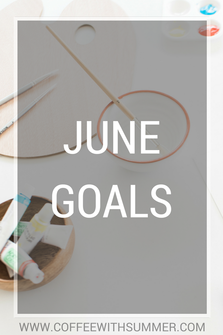 June Goals | Coffee With Summer