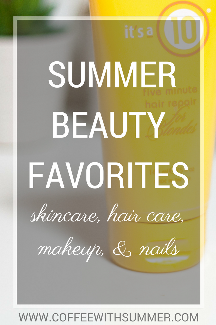 Summer Beauty Favorites | Coffee With Summer
