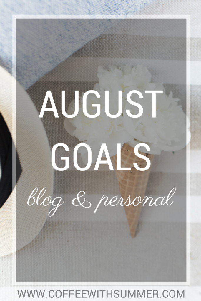 August Goals | Coffee With Summer