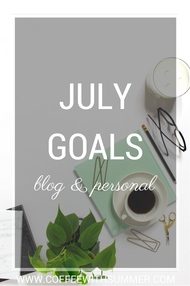 July Goals | Coffee With Summer