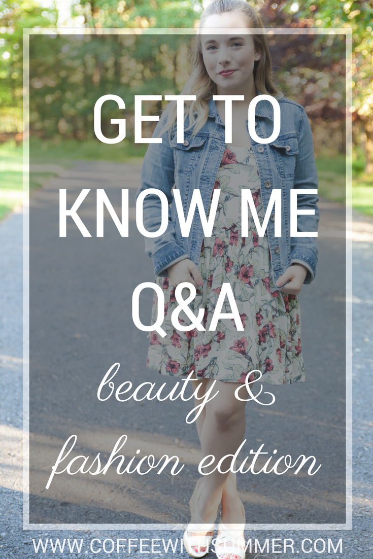 Get To Know Me Q&A (beauty & fashion edition) | Coffee With Summer