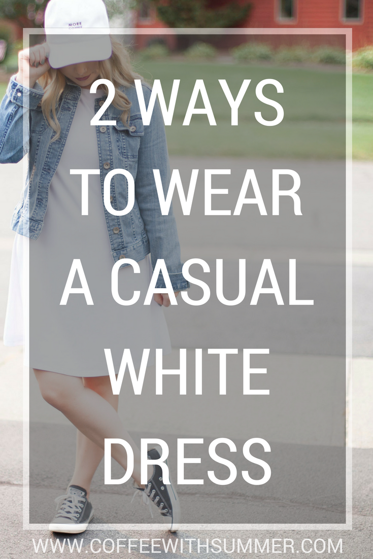 2 Ways To Wear A Casual White Dress | Coffee With Summer