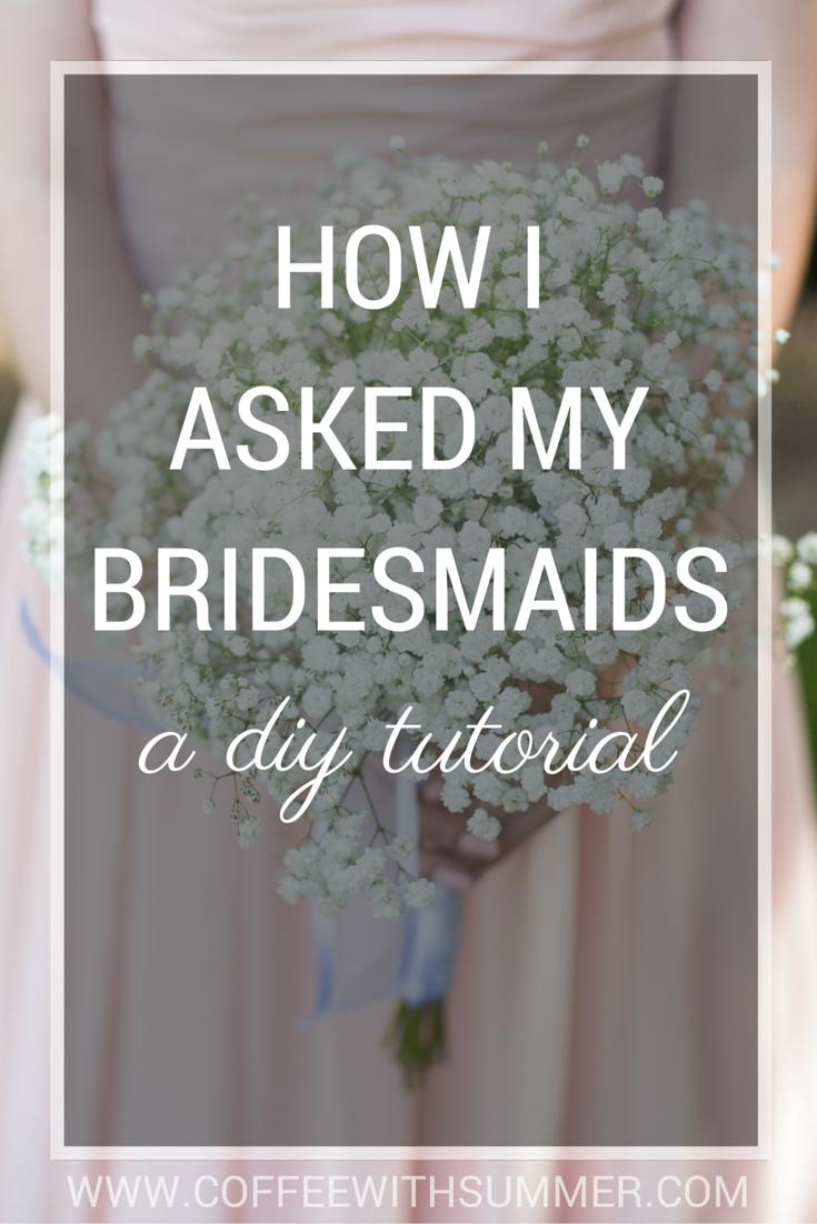 How I Asked My Bridesmaids // DIY