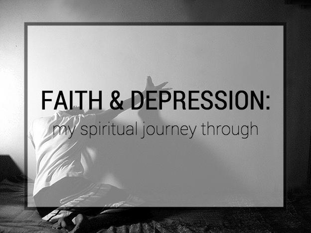 Depression & Faith: My Spiritual Journey Through