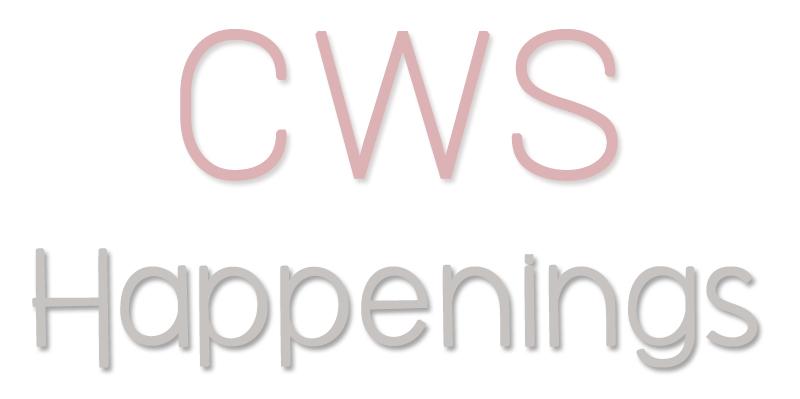 CWS Happenings // Vol. 4