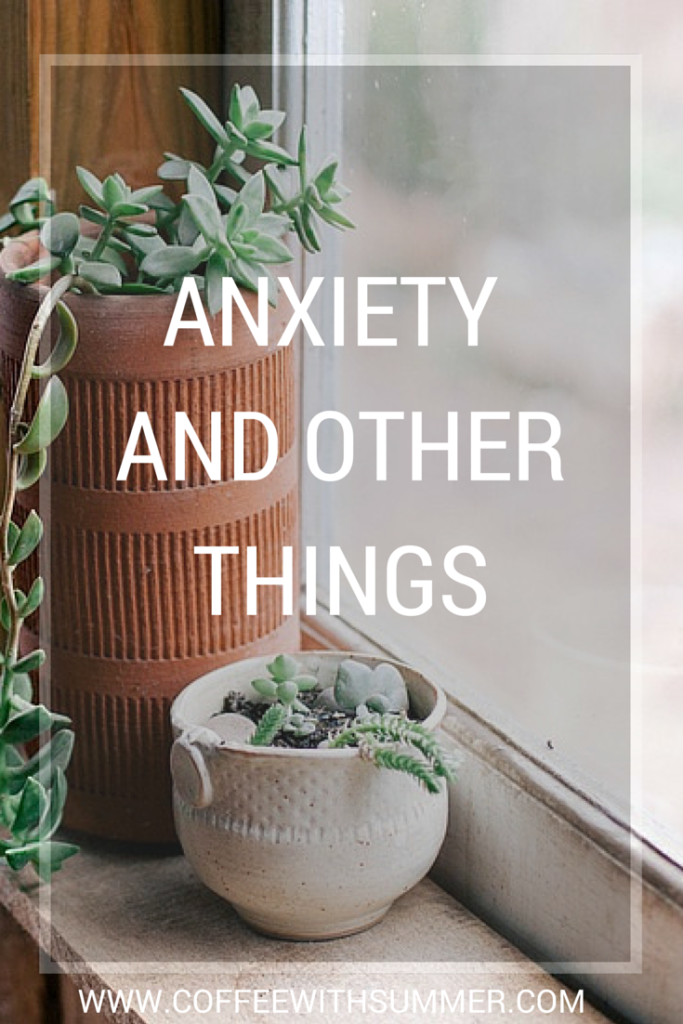 Anxiety And Other Things - Coffee With Summer