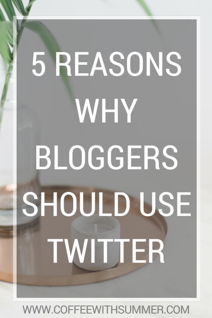 5 Reasons Why Bloggers Should Use Twitter | Coffee With Summer