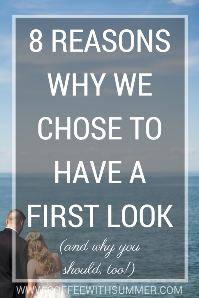8 Reasons Why We Chose To Have A First Look | Coffee With Summer