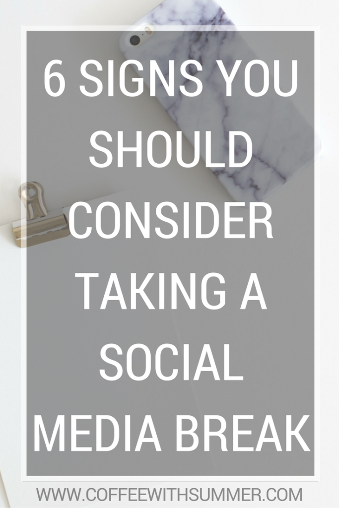 6 Signs You Should Consider Taking A Social Media Break   Coffee With Summer