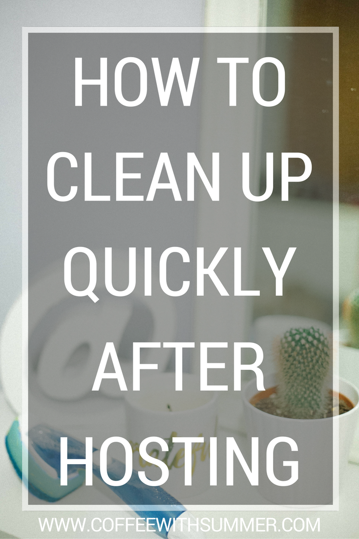 how to clean up quickly after hosting guests coffee with