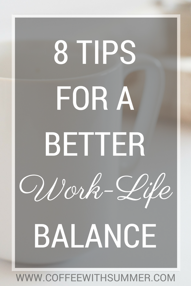 8 Tips For A Better Work-Life Balance | Coffee With Summer