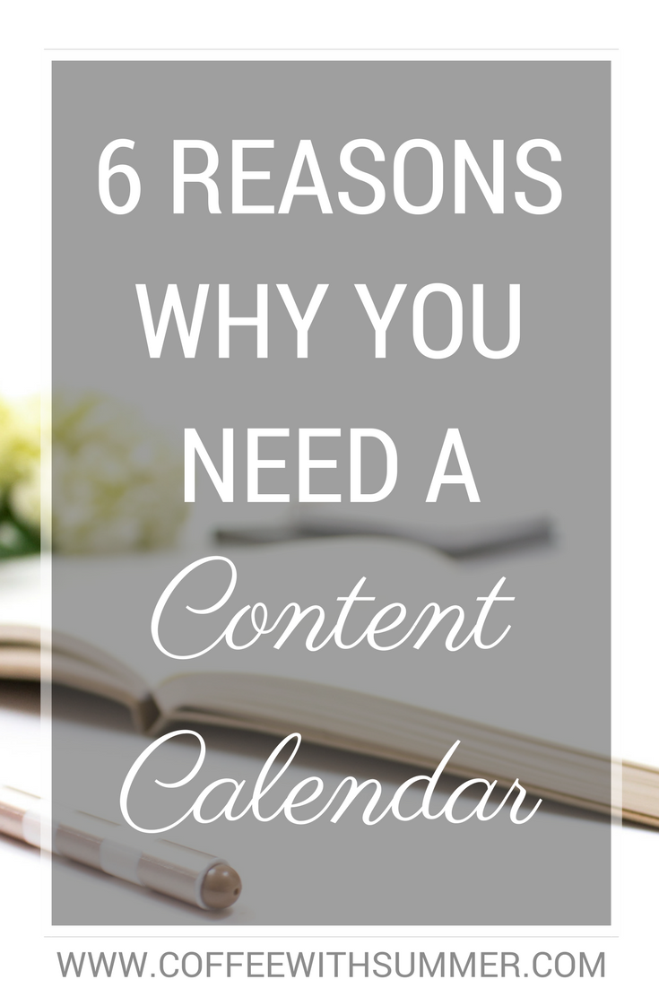 6 Reasons Why You Need A Content Calendar | Coffee With Summer