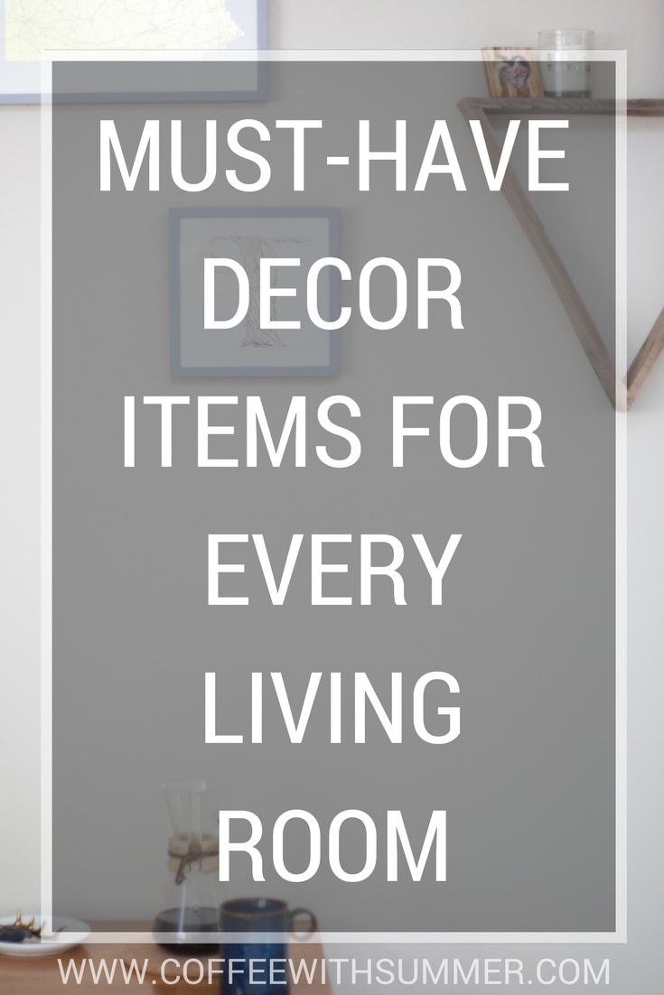 Must Have Decor Items For Every Living Room Coffee With Summer
