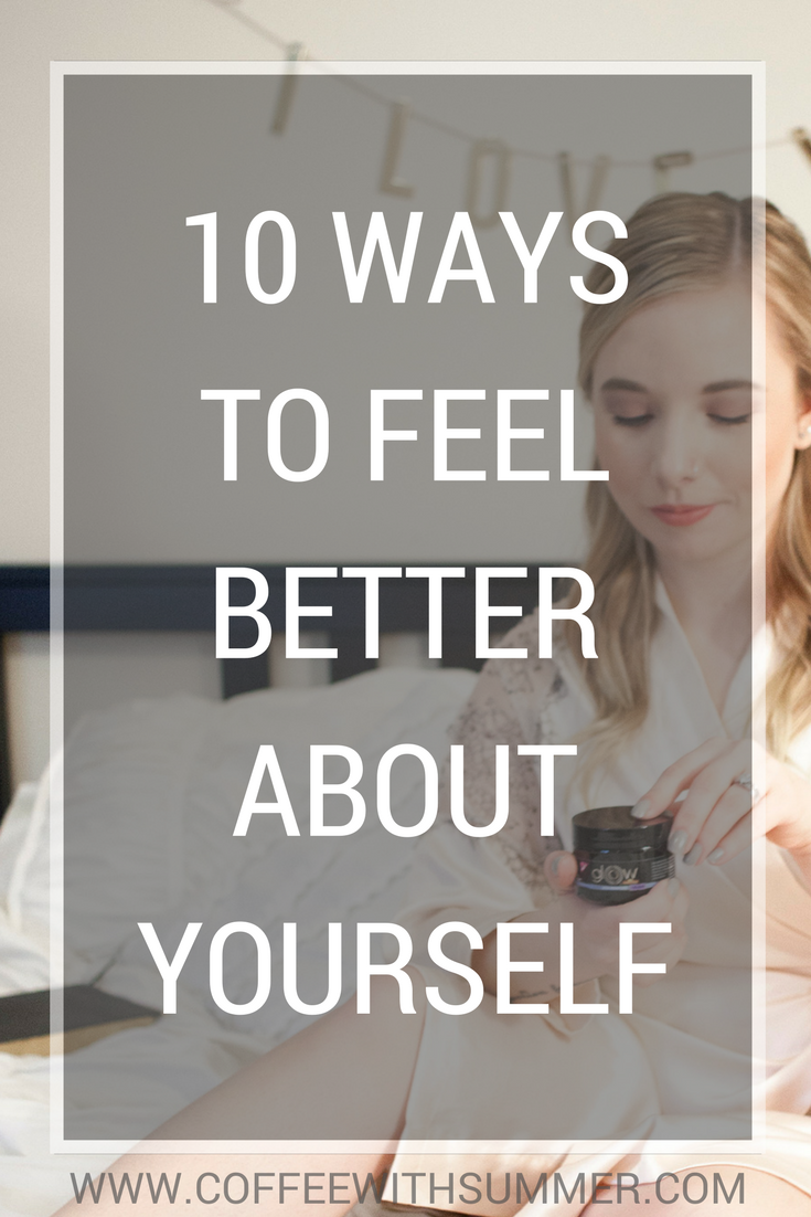 10 Ways To Feel Better About Yourself | Coffee With Summer