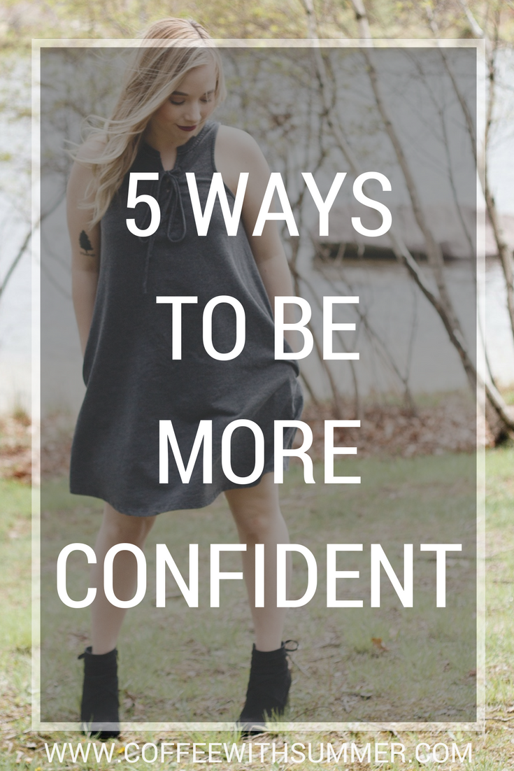 5 Ways To Be More Confident | Coffee With Summer