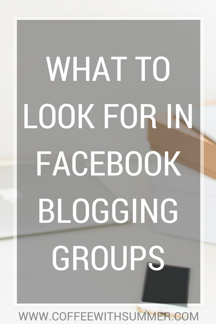 What To Look For In Facebook Blogging Groups | Coffee With Summer