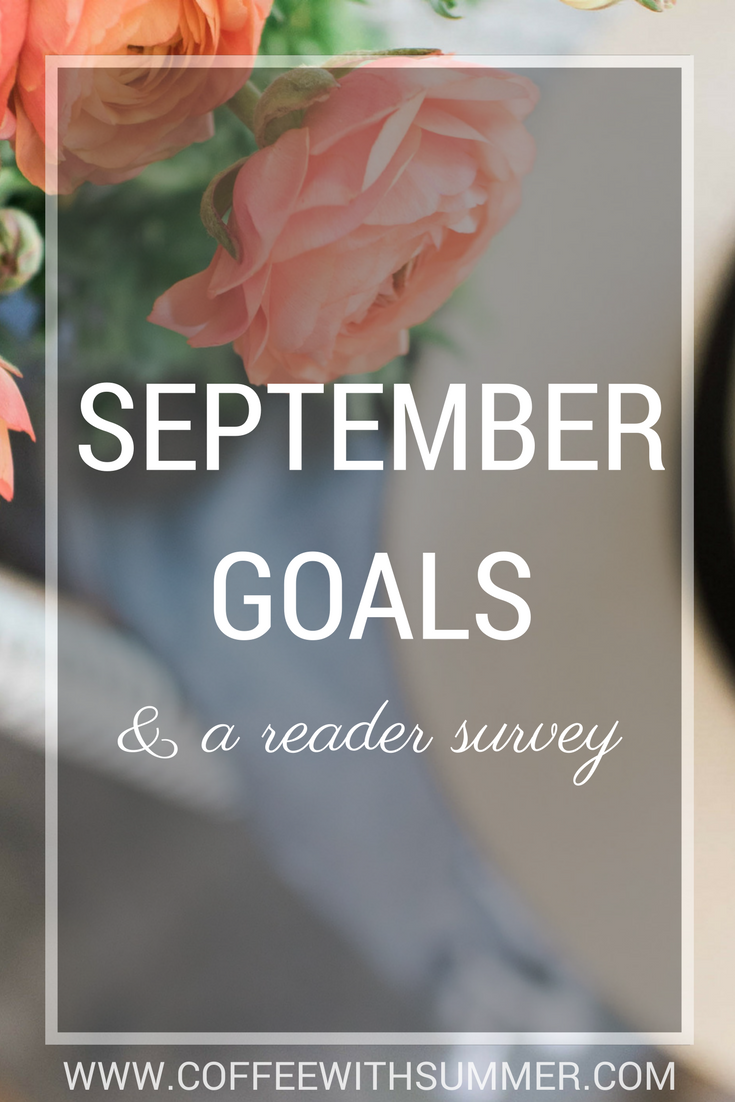 September Goals (& Reader Survey) | Coffee With Summer