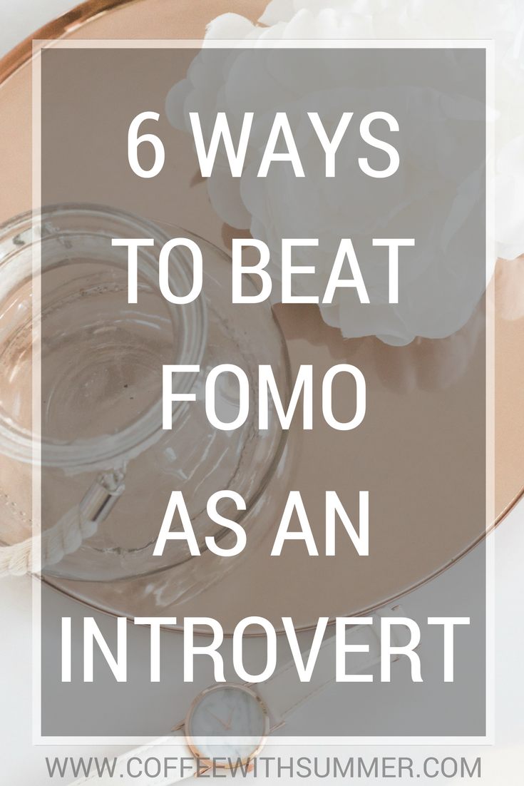 6 Ways To Beat FOMO As An Introvert | Coffee With Summer