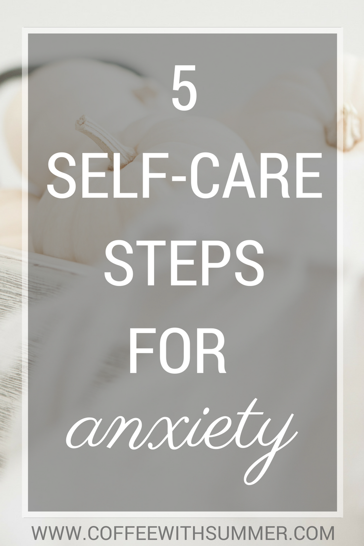 5 Self-Care Steps For Anxiety | Coffee With Summer