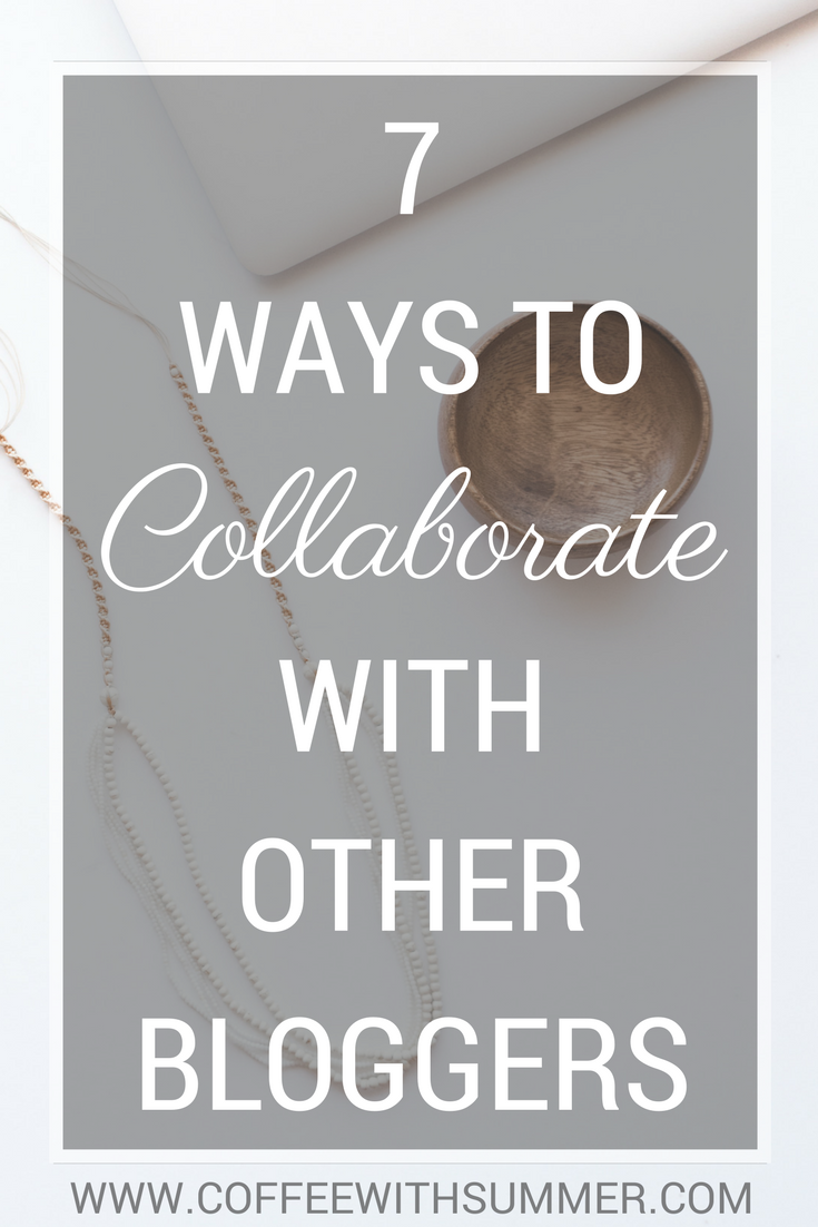 7 Ways To Collaborate With Other Bloggers | Coffee With Summer