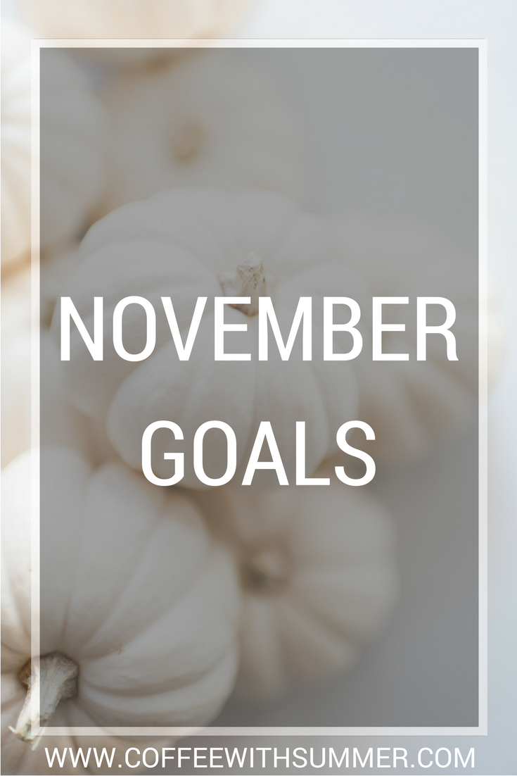 November Goals | Coffee With Summer