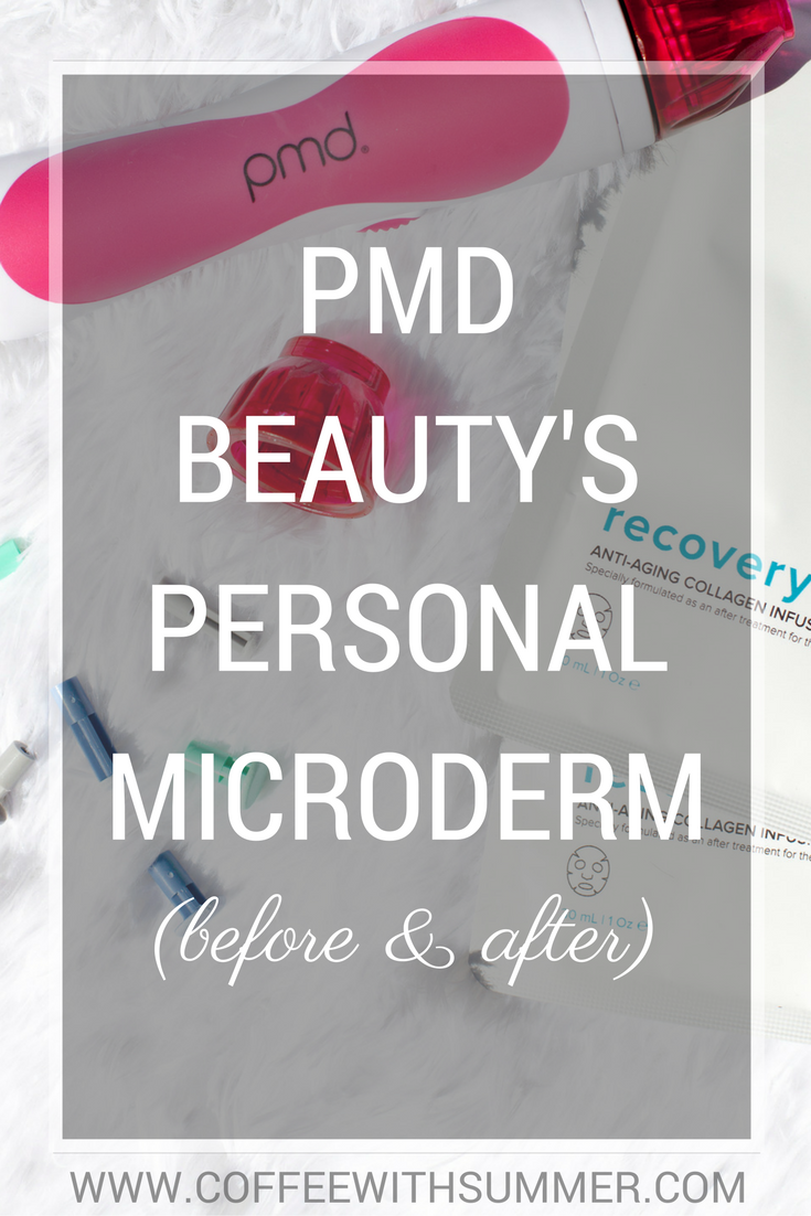 PMD Beauty's Personal Microderm (Before & After) | Coffee With Summer