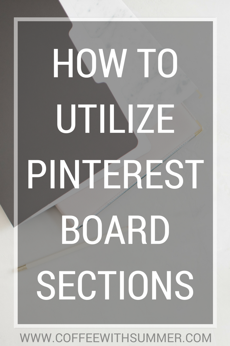 How To Utilize Pinterest Board Sections | Coffee With Summer