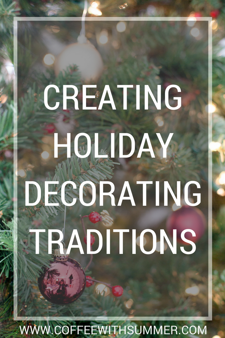 Creating Holiday Decorating Traditions | Coffee With Summer