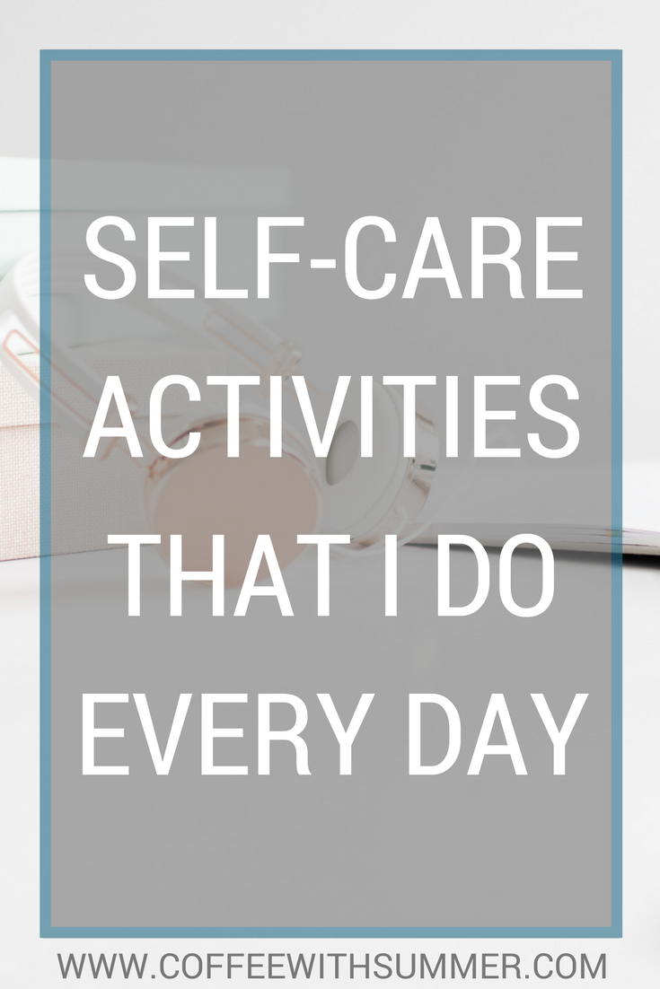Self-Care Activities That I Do Every Day | Coffee With Summer