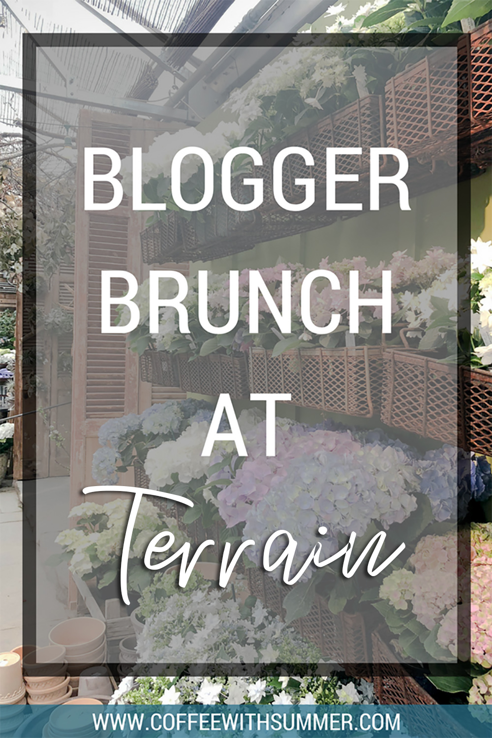 Blogger Brunch At Terrain | Coffee With Summer
