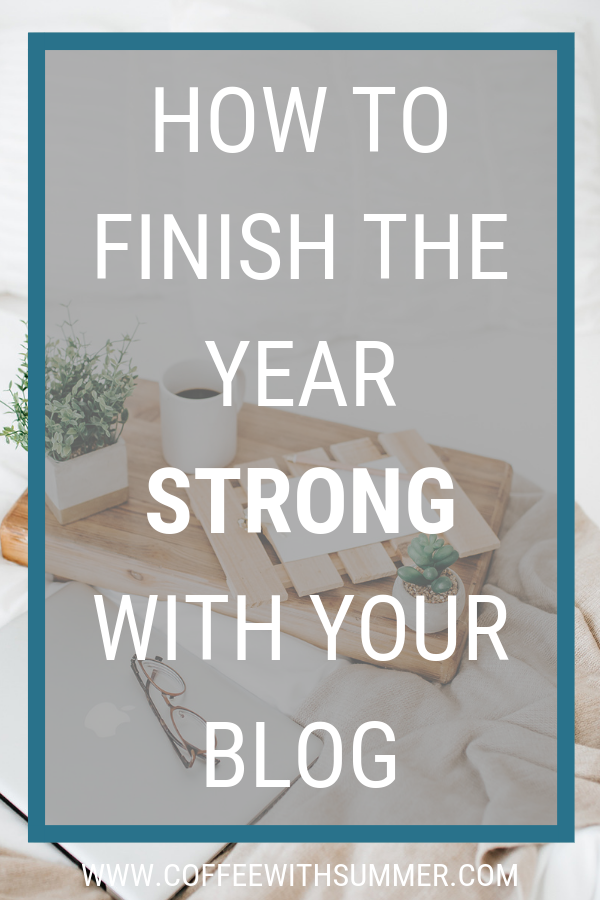 How To Finish The Year Strong With Your Blog