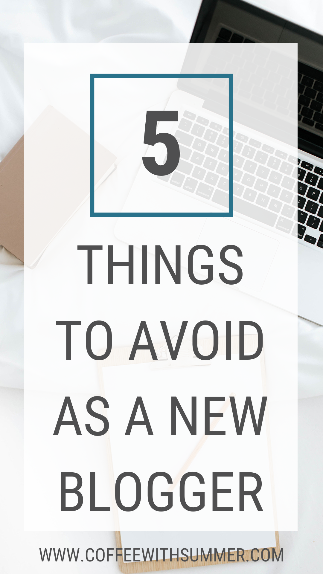 5 Things To Avoid As A New Blogger